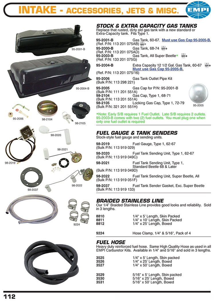 Stock and extra capacity gas tanks and caps, fuel senders, gauges, gaskets, stainless braided hose for VW Volkswagen. STOCK & EXTRA CAPACITY GAS TANKS Replace that rusted, dirty old gas tank with a new standard or Extra-Capacity tank. Fits Type 1. 95-2001