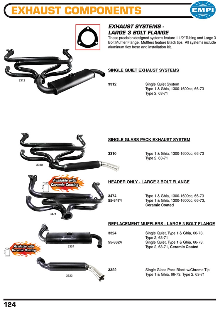 "Large 3 bolt flange exhaust headers, single and glass pack mufflers for VW Volkswagen. EXHAUST SYSTEMS - LARGE 3 BOLT FLANGE These precision designed systems feature 1 1/2"" Tubing and Large 3 Bolt Muffler Flange. Mufflers feature Black tips. All systems i"