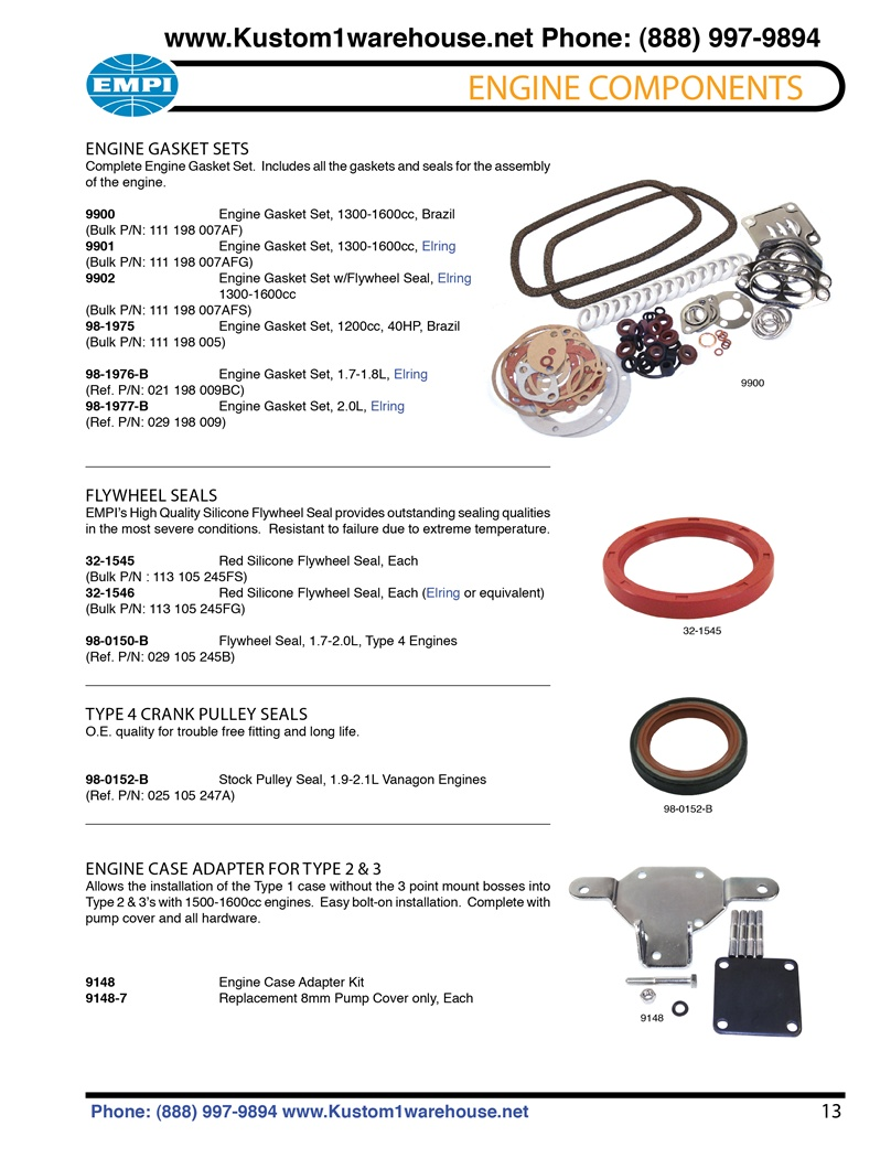 Universal engine case hanger adapter, engine gasket sets, crankshaft main oil flywheel and front pulley seals for VW Volkswagen. ENGINE CASE ADAPTER FOR TYPE 2 & 3 Allows the installation of the Type 1 case without the 3 point mount bosses into Type 2 & 3