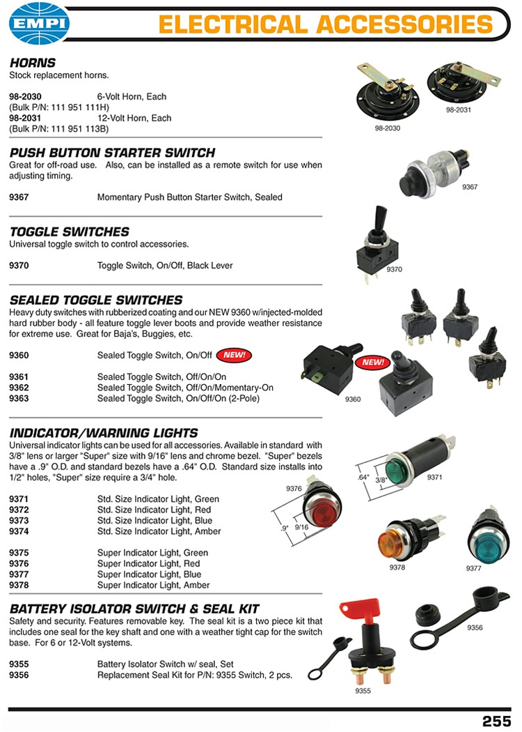 Horns, push button starter switches, sealed toggle switches, indicator and warning lights, battery cut off isolators for VW Volkswagen. HORNS Stock replacement horns. 98-2030 6-Volt Horn, Each (Bulk P/N: 111 951 111H) 98-2031 12-Volt Horn, Each (Bulk P/N: