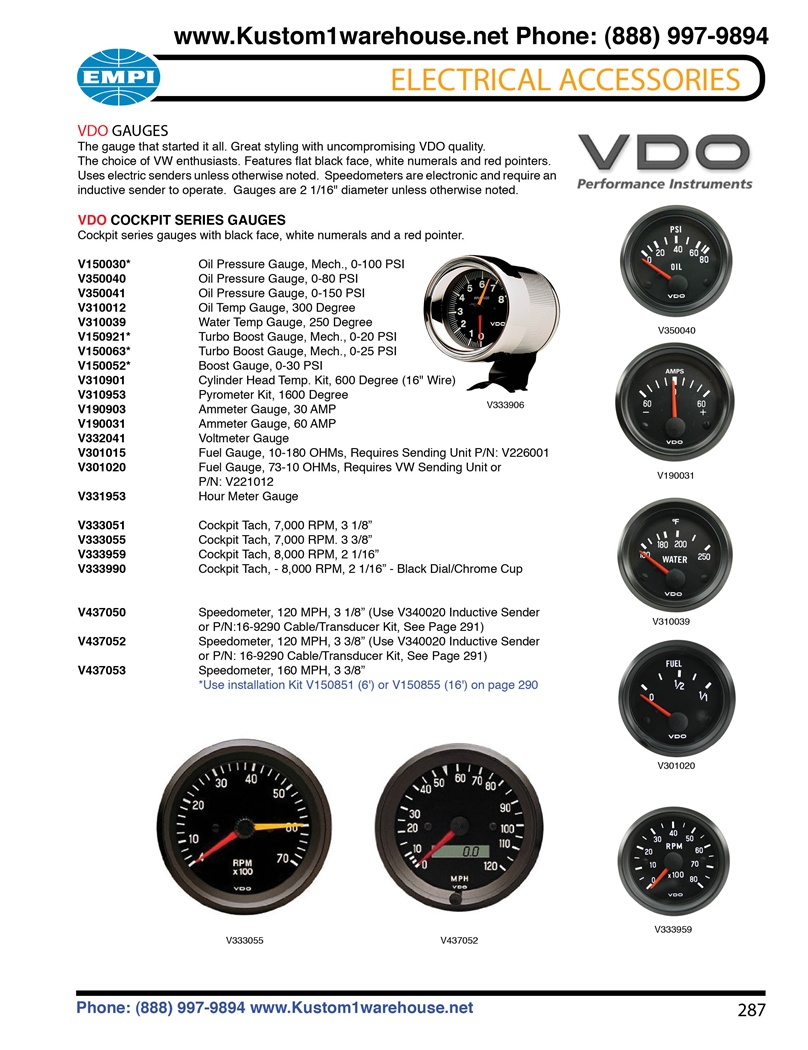 fuel, voltmeter, amp meter, turbo boost, cylinder head temp, hour meter,  tachometer, speedometer for vw volkswagen  vdo gauges the gauge that  started it