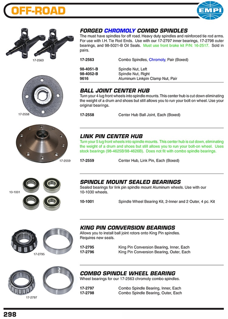 Chromoly combo spindles, ball joint and link pins front hubs, sand sealed wheel bearings for VW Volkswagen. forged CHROMOLY COMBO SPINDLES The must have spindles for off road. Heavy duty spindles and reinforced tie rod arms. For use with I.H. Tie Rod Ends