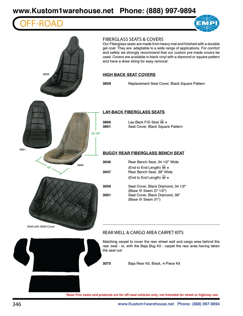 Empi race trim performance offroad racing fiberglass seats and covers for manx, fiberglass buggy, autos, jeeps, trucks, boats and VW Volkswagen. FIBERGLASS SEATS & COVERS Our Fiberglass seats are made from heavy mat and finished with a durable gel coat. T