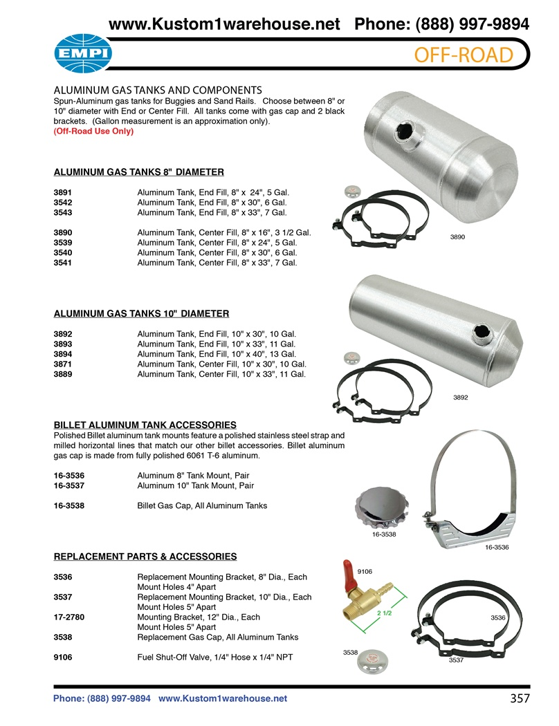 "Aluminum gas tanks, billet and steel bracket hardware, fuel caps and shut off valves for VW Volkswagen buggy, sandrails and sand cars. ALUMINUM GAS TANKS AND COMPONENTS Spun-Aluminum gas tanks for Buggies and Sand Rails. Choose between 8"" or 10"" diameter"