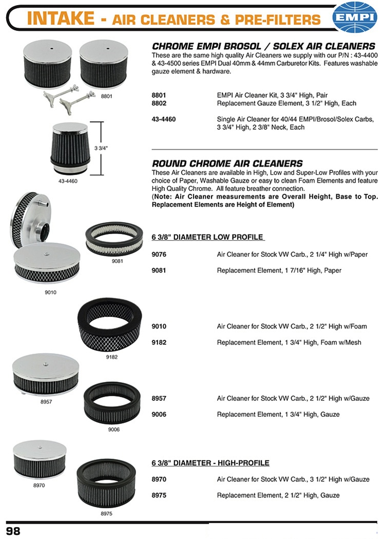 Empi and stock Solex, Kadron, Brosol carburetor chrome gauze air cleaners and filters for VW Volkswagen. CHROME EMPI BROSOL / SOLEX AIR CLEANERS These are the same high quality Air Cleaners we supply with our P/N : 43-4400 & 43-4500 K&N knairfilters